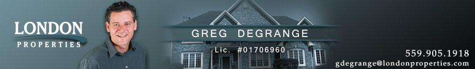 Greg Degrange London Properties Fresno Real Estate...plug