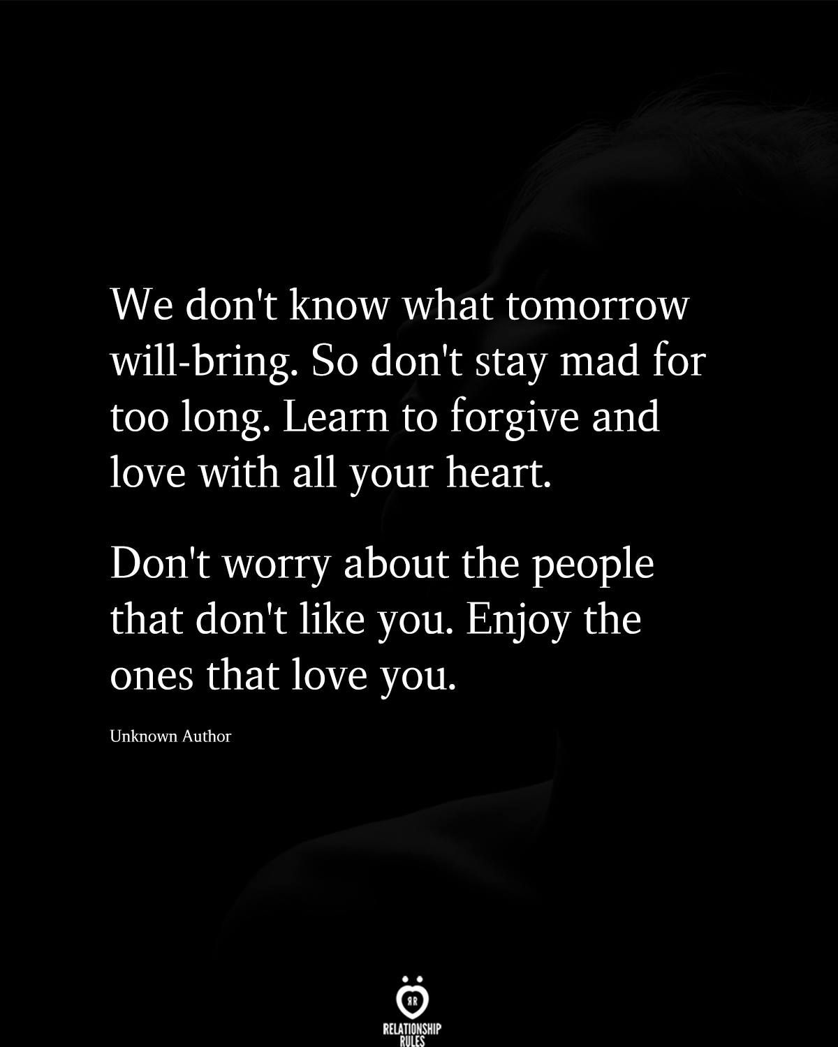 We Don T Know What Tomorrow Will Bring What About Tomorrow Worry Quotes Don T Worry Quotes