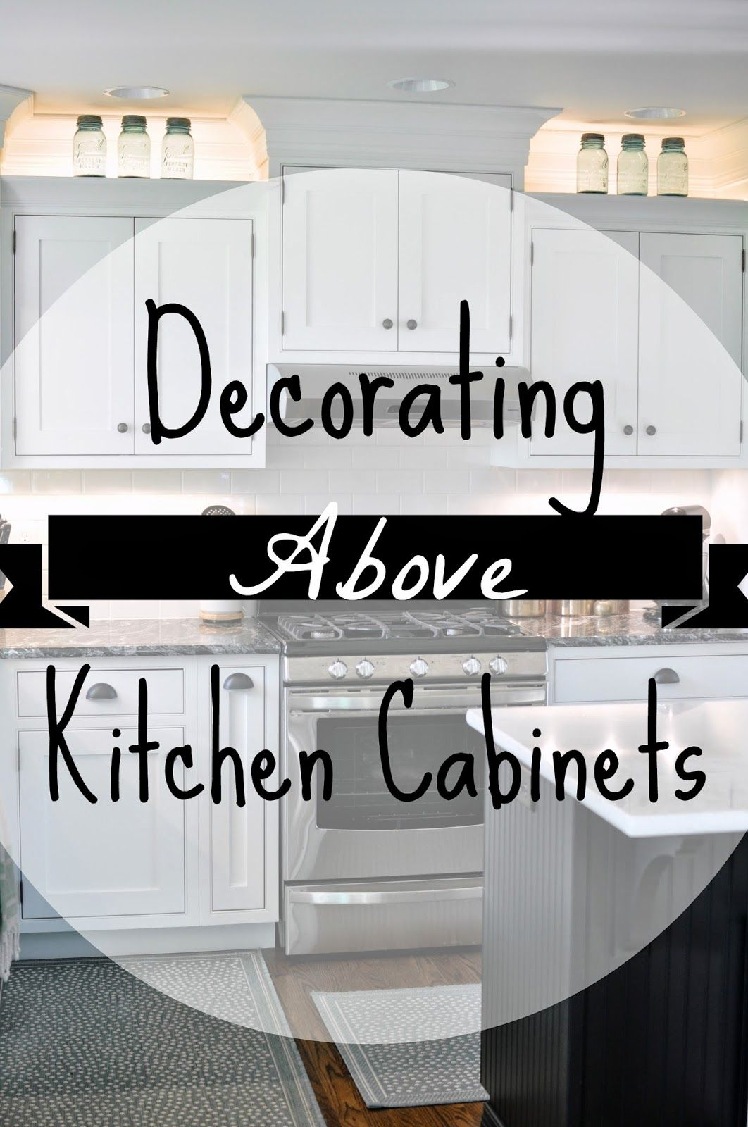 Ideas For Decorating Above Kitchen Cabinets From The