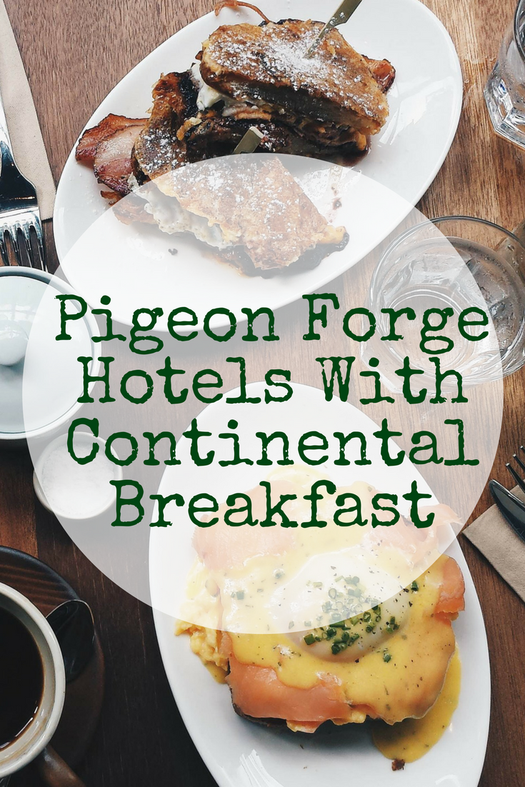 Breakfast Is The Most Important Meal Of Day Find Perfect Pigeon Forge Hotel
