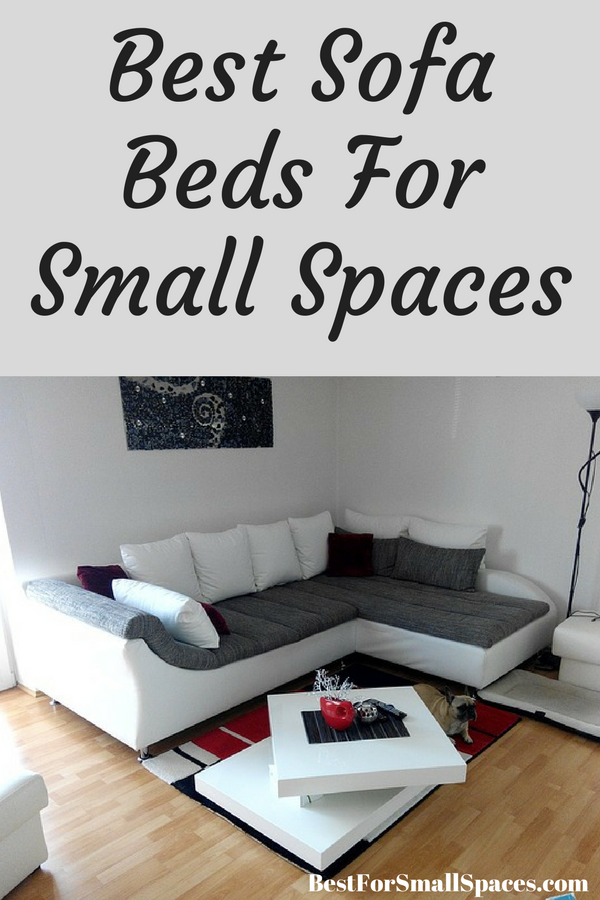 Best Sofa Beds Ideal For Studio Apartments Guest Rooms And Small Homes The