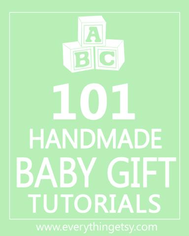 DIY Baby Gifts - 101 Easy Handmade Baby Gift Tutorials
