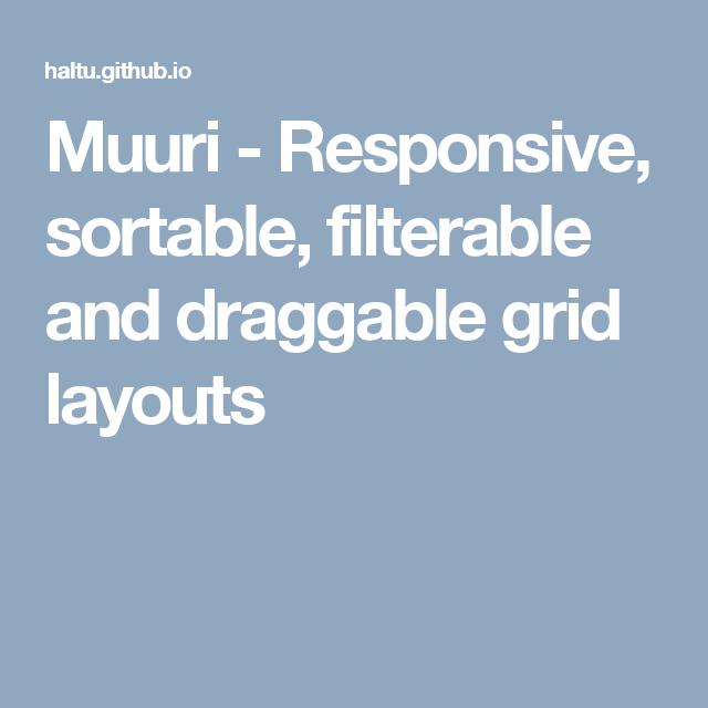 Muuri - Responsive, sortable, filterable and draggable grid