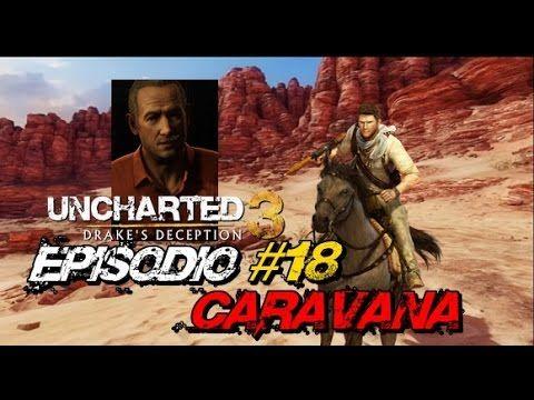 "Uncharted 3: Drake's Deception - Episódio #18 ""Caravana"""