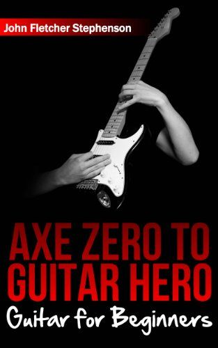 Axe Zero To Guitar Hero; Guitar Lessons For Beginners