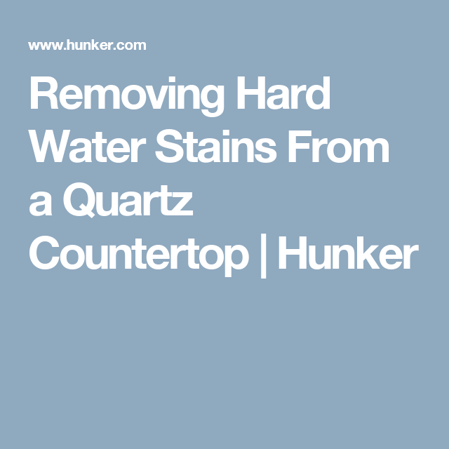 Removing Hard Water Stains From A Quartz Countertop | Hunker