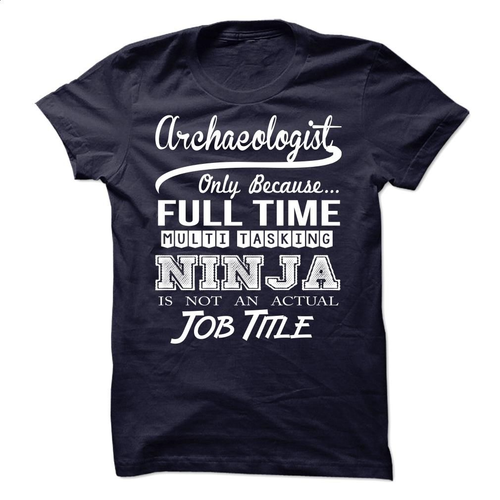 Archaeologist – Tshirt T Shirt, Hoodie, Sweatshirts - t shirt design #fashion #style