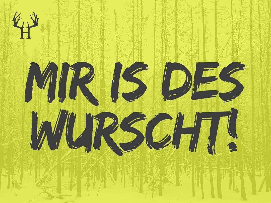 Mir Is Des Wurscht Bayern Bayernliebe Mundart Dialekt