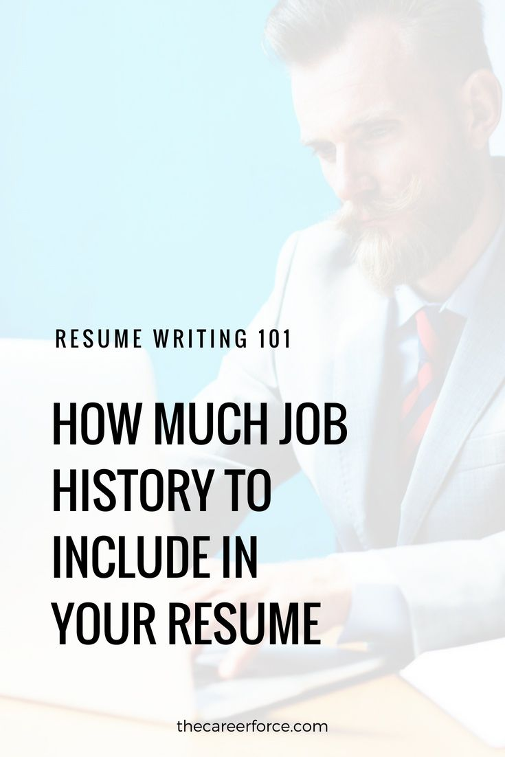 How much job history should be on my resume resume work