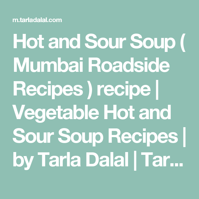 Hot and Sour Soup ( Mumbai Roadside Recipes ) recipe | Vegetable Hot and Sour Soup Recipes | by Tarla Dalal | Tarladalal.com | #33431