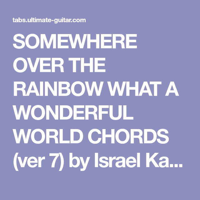 SOMEWHERE OVER THE RAINBOW WHAT A WONDERFUL WORLD CHORDS (ver 7) by ...