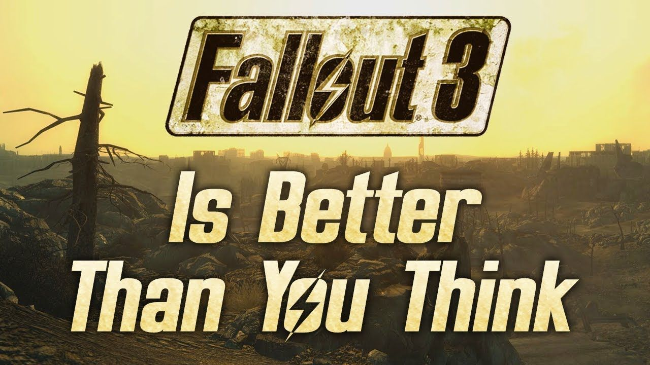 Fallout 3 Is Better Than You Think Fallout, Fallout 3