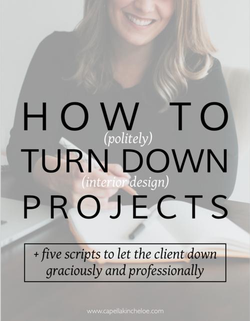 How To Turn Down A Project Like A Pro Capella Kincheloe Interior Design Career Interior Design Business Interior Design Courses