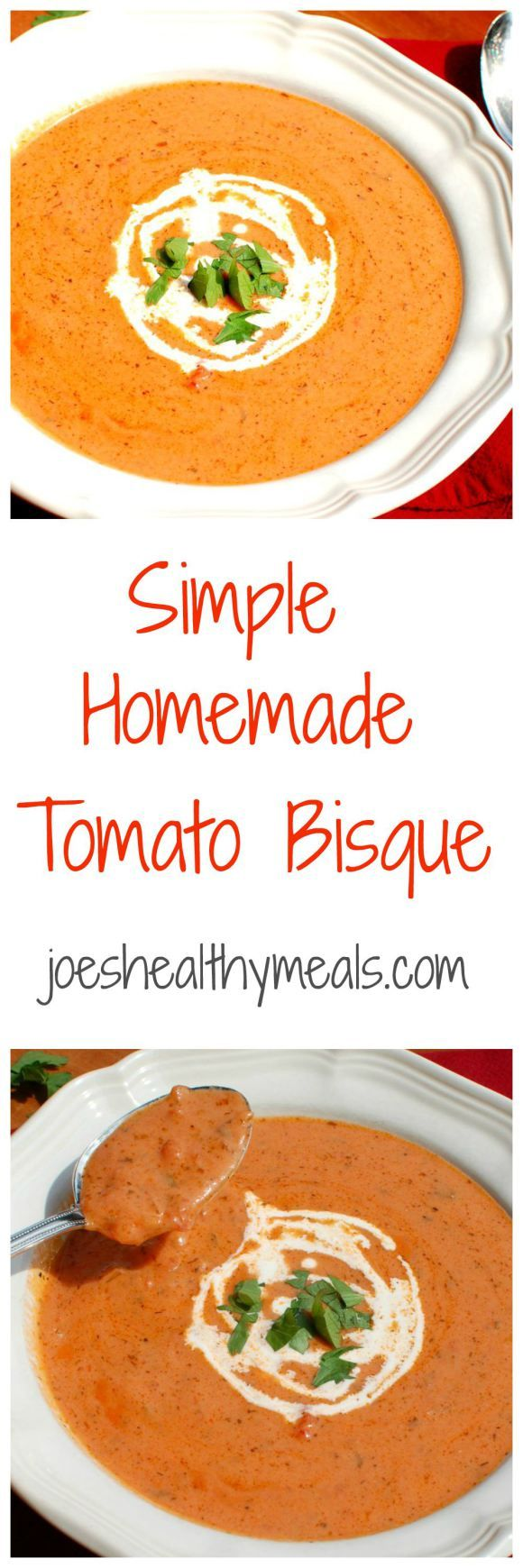 Simple Homemade Tomato Bisque. Simple Homemade Tomato Bisque.The exceptional flavor of this will make you think that you are at a fancy restaurant, but you made it yourself! | joeshealthymeals.com