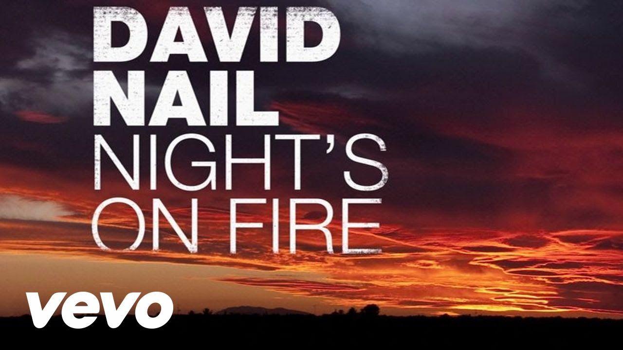 David Nail - Night\'s On Fire (Audio) | country | Pinterest | Audio