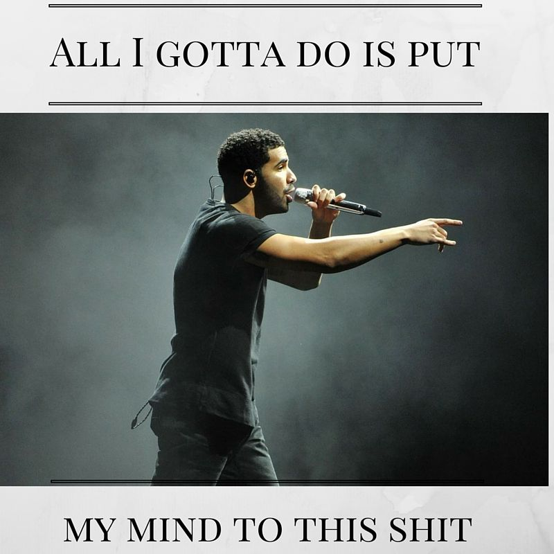 One Of My Favorite Drake Lyrics And Quotes Mental Focus With