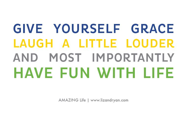 Laugh at Yourself, Have Fun With Life | http://www.lizandryan.com