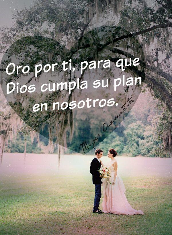 Oro Por Ti Para Que Dios Cumpla Su Plan En Nosotros Novios