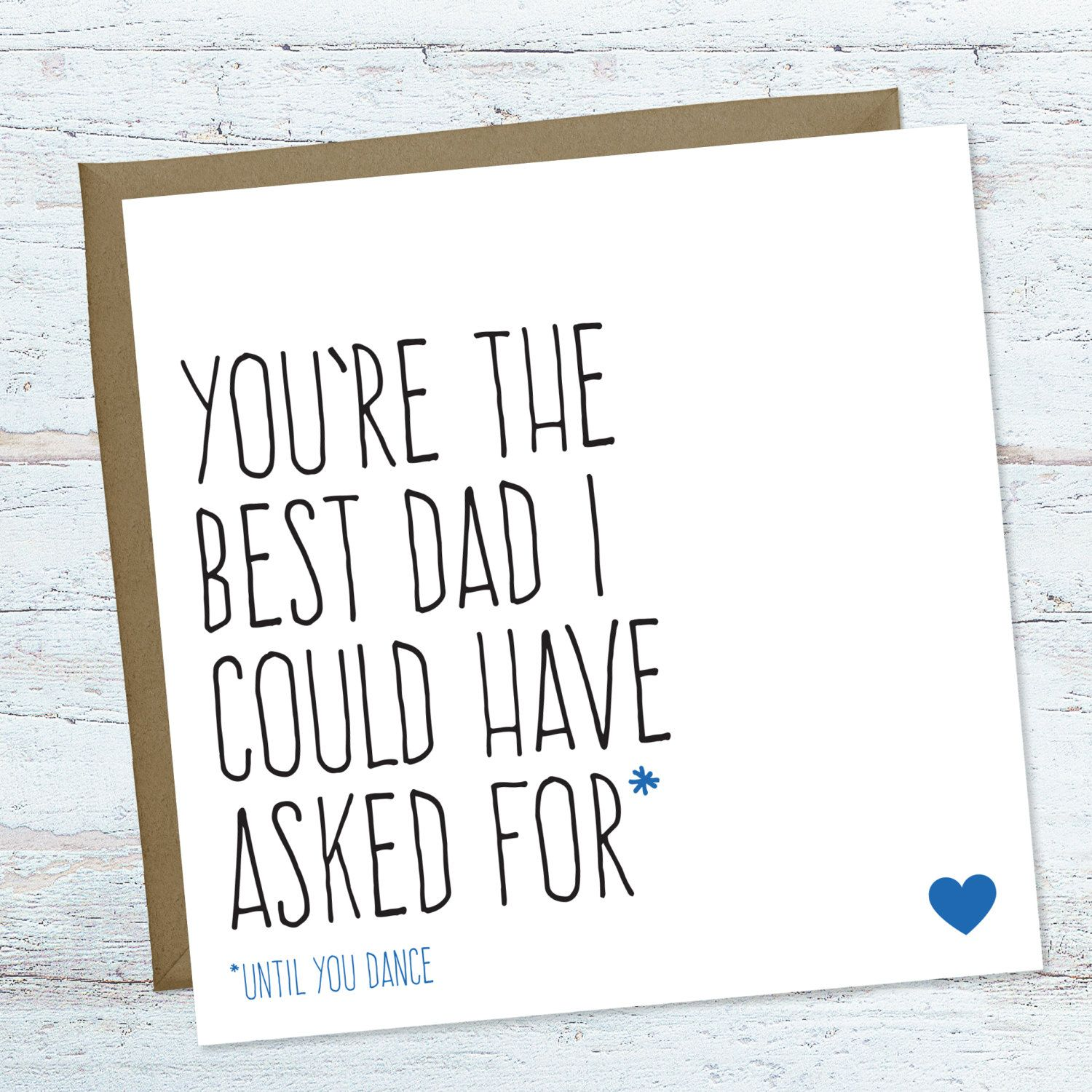 Funny Fathers Day Card Birthday For Dad Blank Greeting Any Occasion Youre The Best I Could Have Asked By