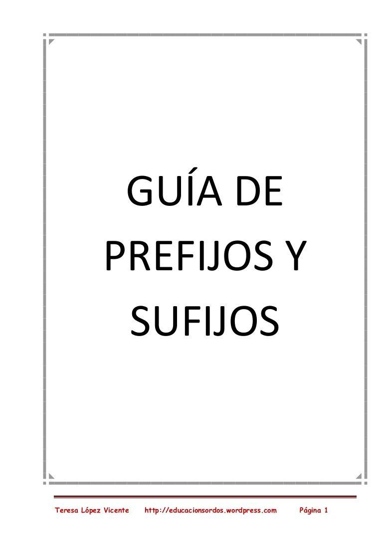 Lista De Prefijos Y Sufijos Para Blog By Teresa López Via Slideshare Ap Spanish Language Dual Language Classroom Bilingual Education