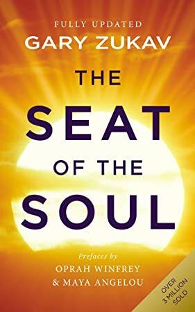 Free Read The Seat of the Soul An Inspiring Vision of Humanitys Spiritual Destiny