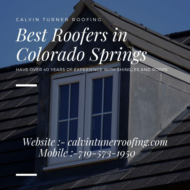 Calvin Turner Roofing One Of The Most Highly Recommended Roofing Companies In Colorado Springs We Are The Trusted Roofing Contra Roofing Companies Roof Roofer