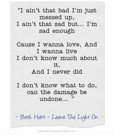Leave The Light On Beth Hart Inspirational Words Cheesy Quotes