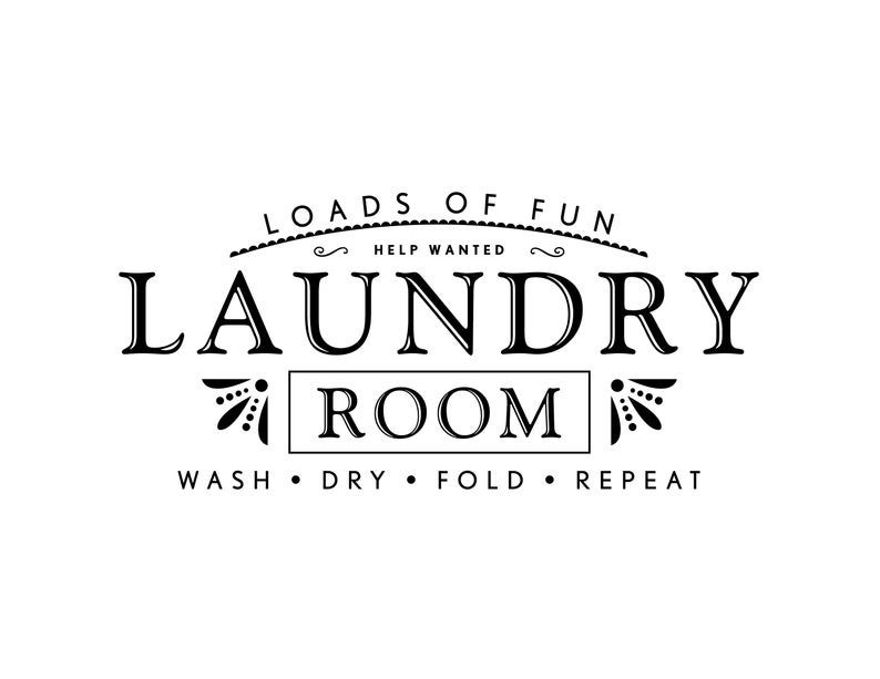 Laundry Room Vinyl Wall Decal Wall Wording Help Needed Wash Dry Fold Repeat Loads Of Fun Laundry Room Door Decal Hh2252 Laundry Room Decor Signs Wash Dry Fold Vinyl Wall Decals