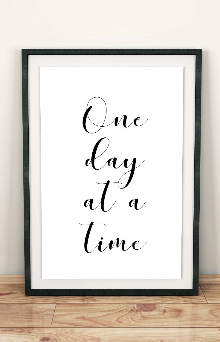 One Day At A Time Printable Quote Encouragement Gift Motivational