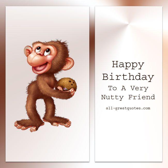 Free Birthday Cards Happy Birthday To A Very Nutty Friend
