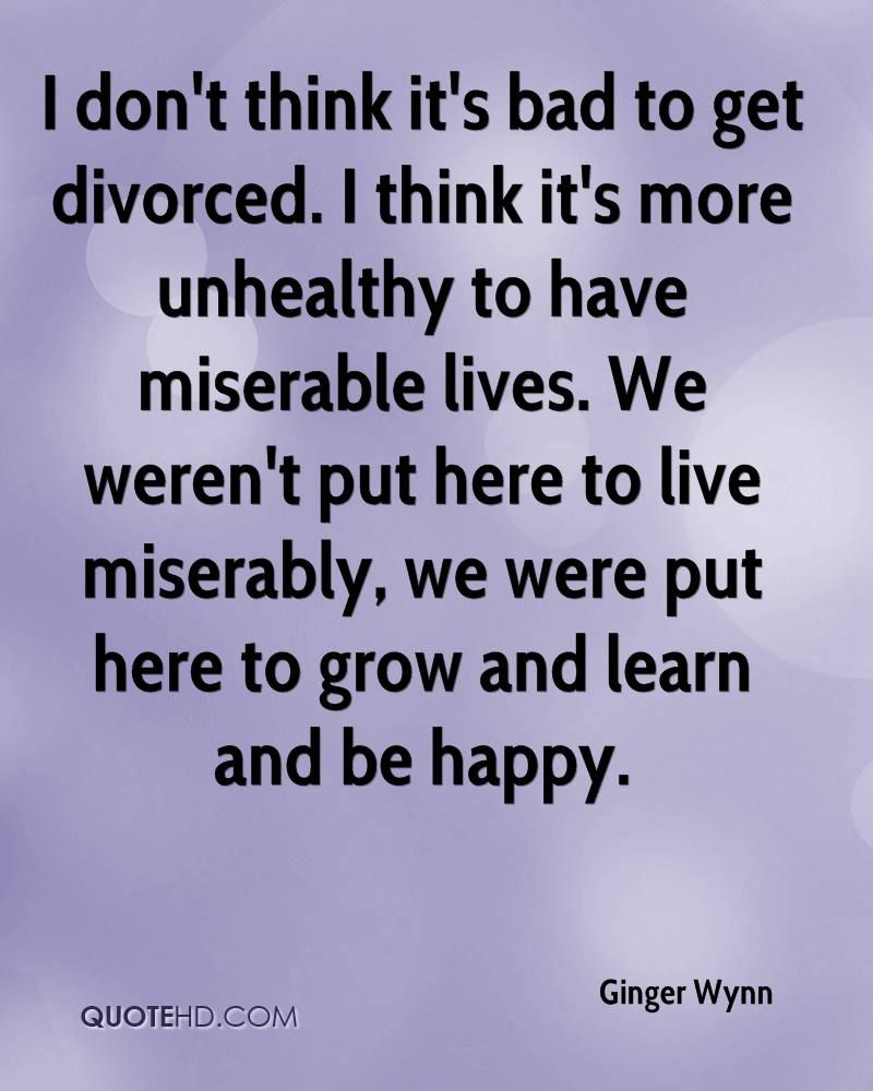 It S Not Bad To Get Divorced Divorce Quotes Motivational Quotes Getting Divorced