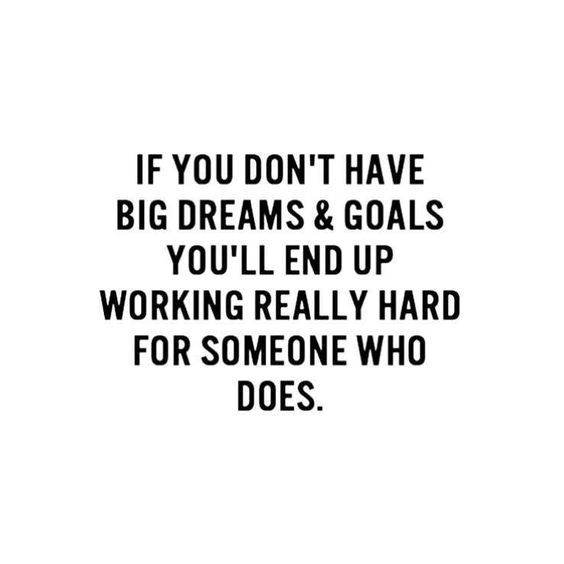 Big Dreams And Goals