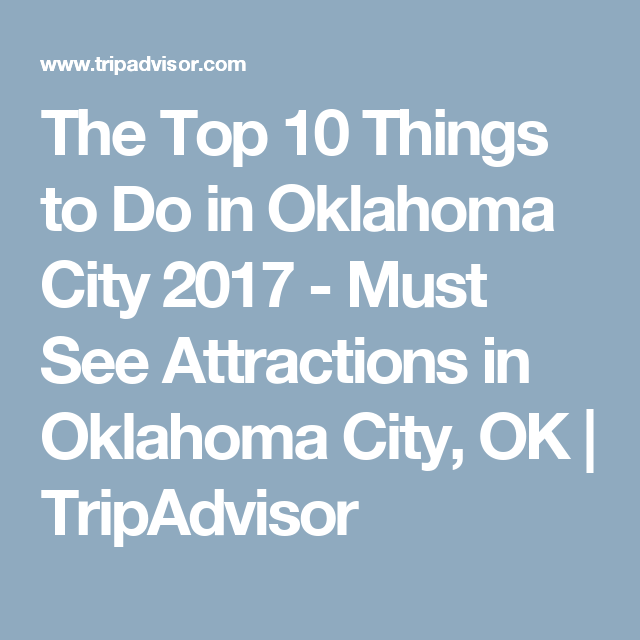 The Top Things To Do In Oklahoma City Must See - 10 things to see and do in oklahoma city