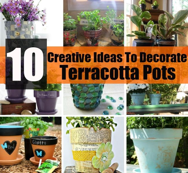 10 Creative Vegetable Garden Ideas: 10 Creative Ideas To Decorate Terracotta Pots For Your