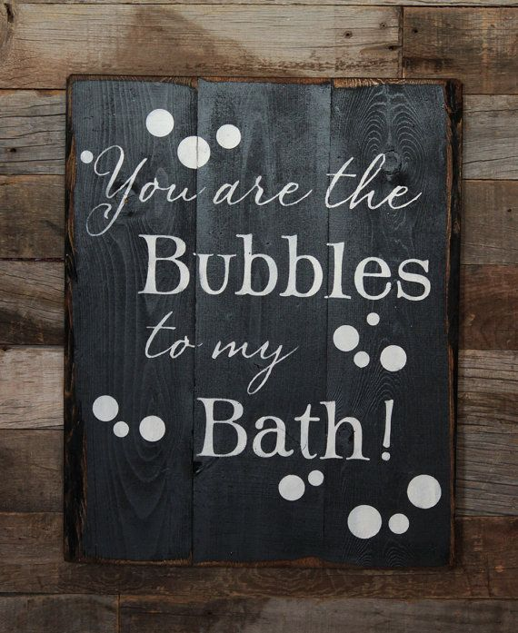 Large Wood Sign You Are The Bubbles To My Bath Subway Sign