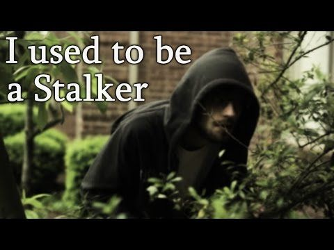 """""""I used to be a Stalker"""""""