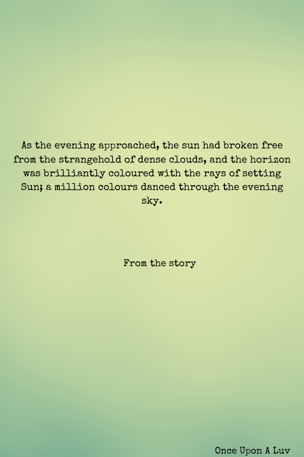 As the evening approached, the sun had broken free from