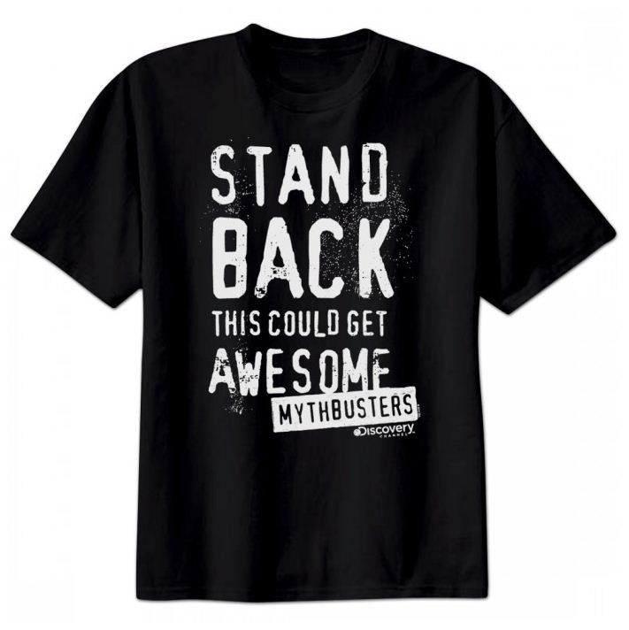 Mythbusters Adult Quot Stand Back Quot Tee Cool T Shirts