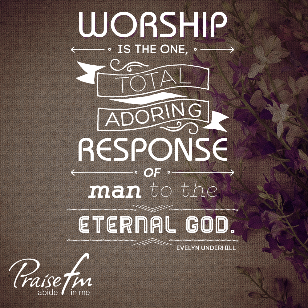 Worship Quotes Worship Is One Total Adoring Response To God  Worship Quotes
