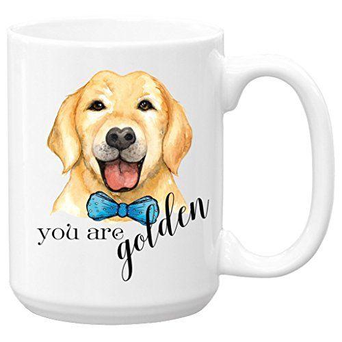 Golden Retriever Mug You Are Golden Ceramic Coffee Mug Large 15 Oz