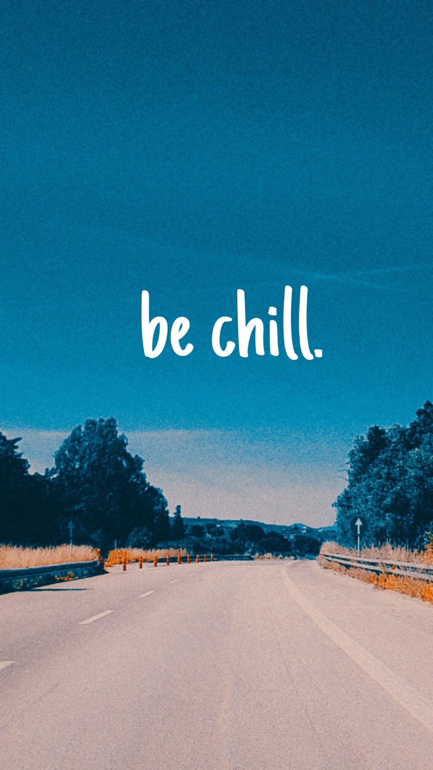 Be Chill Wallpaper Chill Wallpaper Blue Aesthetic Pastel Light Blue Aesthetic