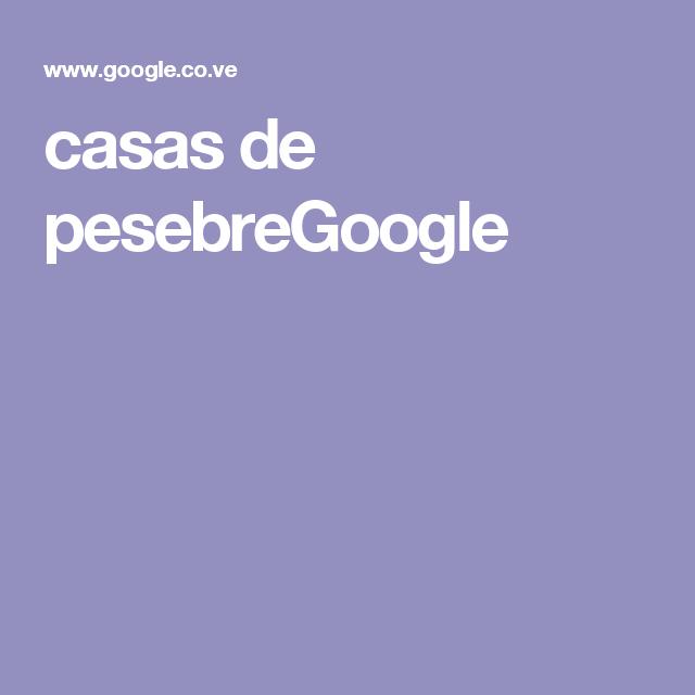 casas de pesebreGoogle