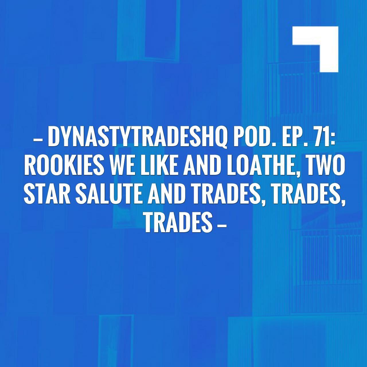 Dynastytradeshq pod ep 71 rookies we like and loathe
