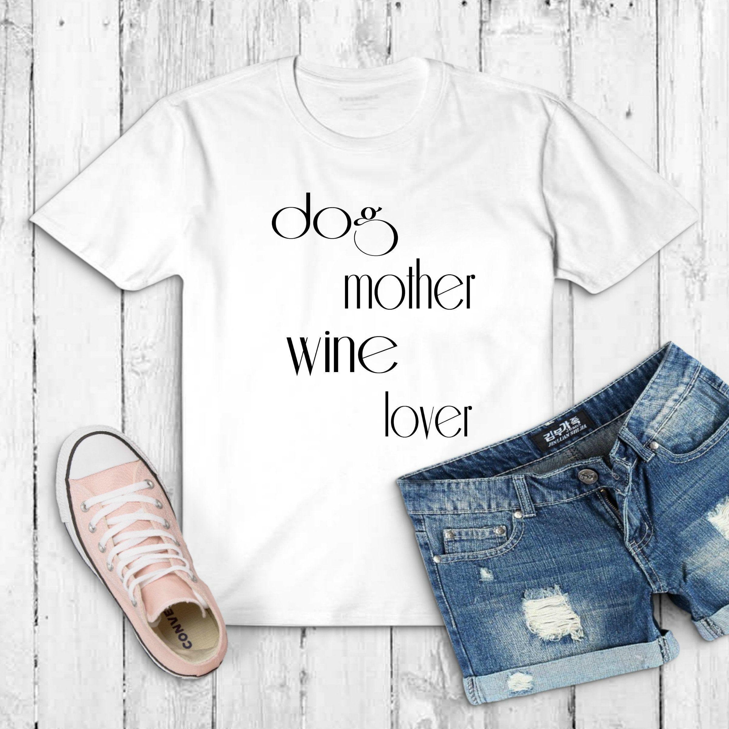 Dog Owner Svg Dog Mother Wine Lover Wine Lover Svg Digital Download Printed Shirts Best Aunt Crazy Sister