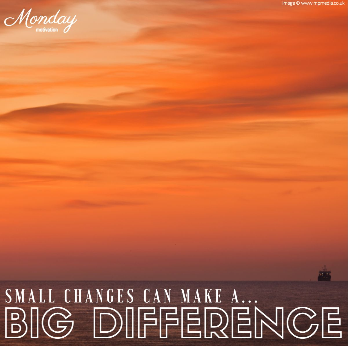 #MondayMotivation by www.mpmedia.co.uk  Small changes in your life can make a BIG difference.  Take the necessary steps to move forward.