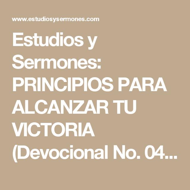 Estudios y Sermones: PRINCIPIOS PARA ALCANZAR TU VICTORIA