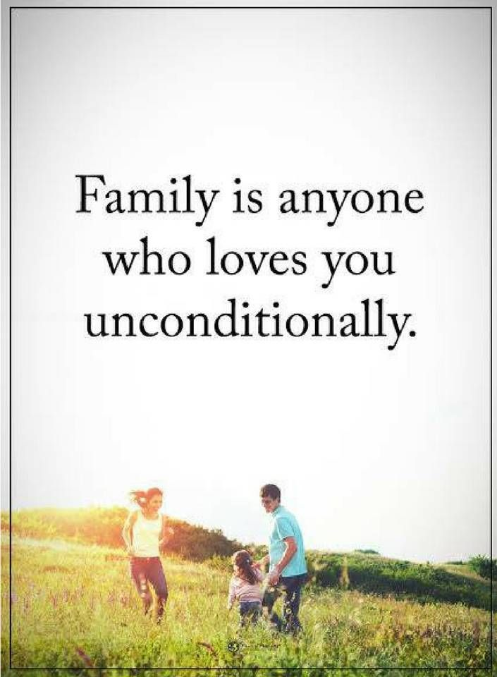 Family Quotes Family Is Anyone Who Loves You Unconditionally Family Love Quotes Family Quotes Today Quotes