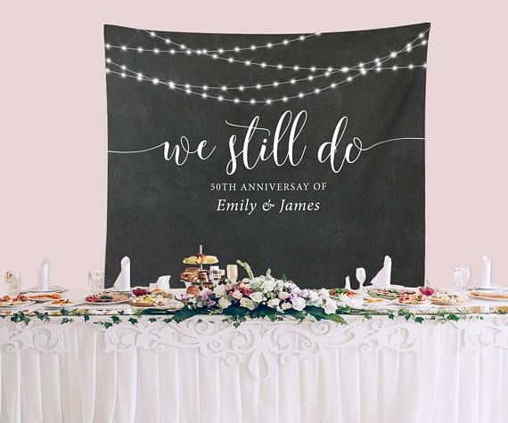 Custom We Still Do Vow Renewal Decor Backdrop, Anniversary