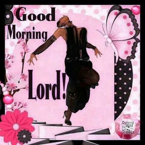 Good Morning Jesus Good Morning Lord Good Morning Picture