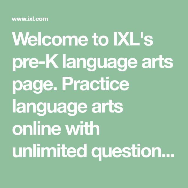 Welcome To Ixls Pre K Language Arts Page Practice Language Arts